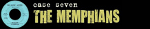 CASE SEVEN: THE MEMPHIANS